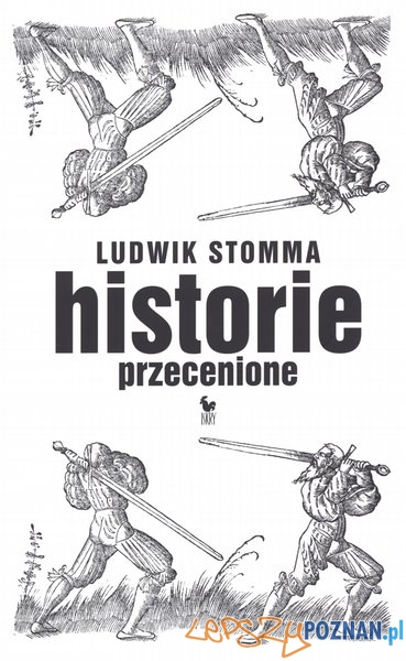 """Ludwik Stomma """"Historie przecenione""""  Foto:"""