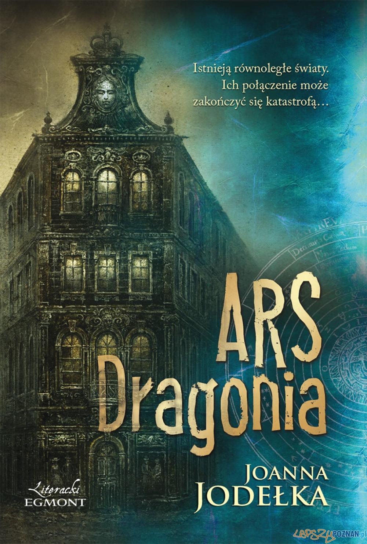 Ars Dragonia ksiązka Joanny Jodełki  Foto: