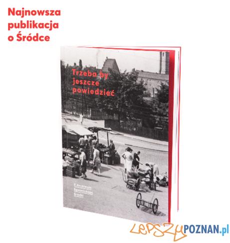 Nowa publikacja o mieszkańcach Śródki  Foto: