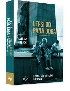 Janusz Rolicki - Lepsi od Pana Boga  Foto: Wydawnictwo Poznańskie / materiały prasowe