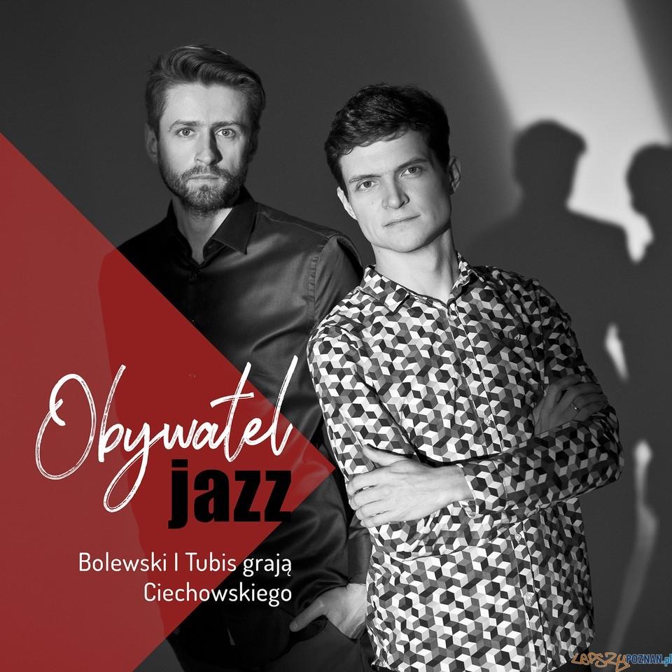 Obywatel Jazz - Bolewski i Tubis  Foto: materiały prasowe